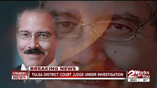 Tulsa District Court Judge under investigation