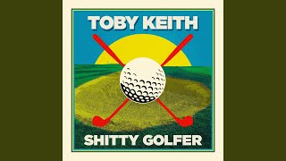 Toby Keith Shitty Golfer