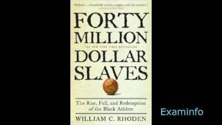 William C. Rhoden: $40 Million Dollar Slaves pt1 (Intro)audiobk