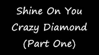 Pink Floyd Video - Pink Floyd - Shine On You Crazy Diamond (Part One)
