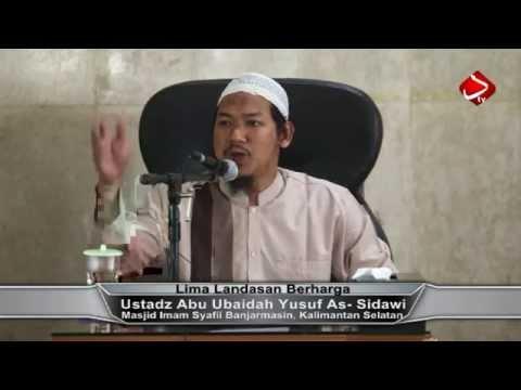Lima Landasan Berharga - Ustadz Abu Ubaidah Yusuf As- Sidawi