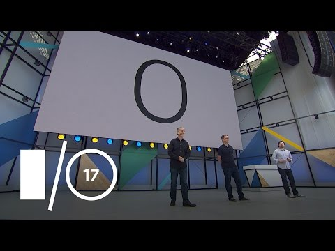 Whats New in Android Google IO 17