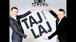 STEREO - Taj Laj (Radio Edit)