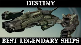 Best Legendary Ships On Destiny - What Is Your Favorite Ship On Destiny