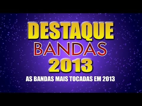 As Bandas Mais tocadas de 2013