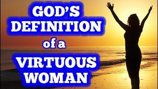 God's Definition of a Virtuous Woman