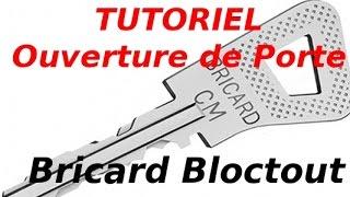Tutoriel : ouverture de porte de serrure Bricard Bloctout