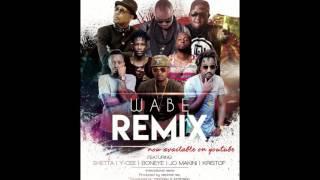 Gabu x Frasha ft. Ycee, Joh Makini, Shetta, Kristoff, BonEye, Dj Joe Mfalme - WABE(Remix)