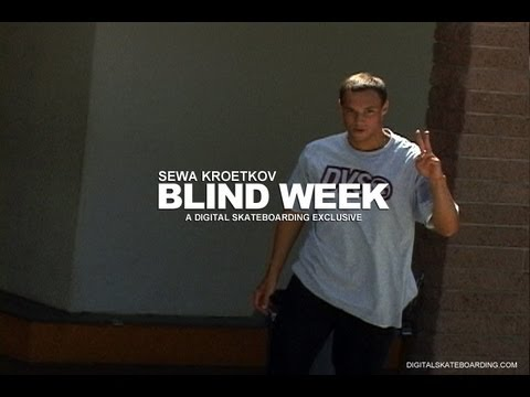 BLIND DAMN WEEK: SEWA KROETKOV DAY 4 - DIGITAL SKATEBOARDING