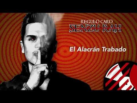 El Alacran Trabado - Regulo Caro (Senzu-Rah) 2014