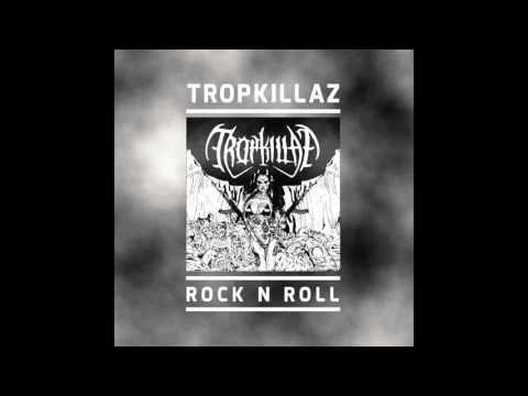 Tropkillaz - Rock n Roll