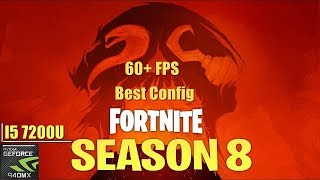 Fortnite Season 8 || Best Config: 60+fps || 940MX (MX130) || Acer A515 51G 58VH