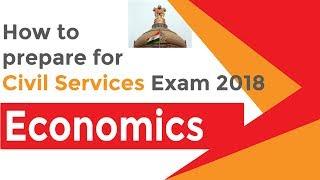 How to Prepare for Civil Services Exam 2018 | Economics