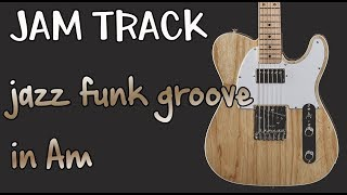 Jazz Funk Groove Blues Guitar Backing Track Jam in Am