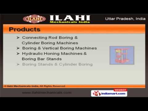 Automobile Boring Machines & Stands by Ilahi Mechanicals India, Ghaziabad