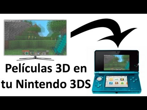 Como ver videos y películas en 3D en una Nintendo 3DS