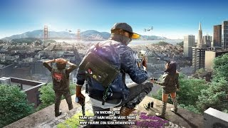 Watch Dogs 2 - Haum Sweet Haum Mission Music Theme 2 (I'm Watching You)