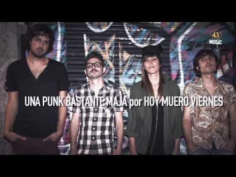 Thumbnail of video  Hoy Muero Viernes - Una punk bastante maja