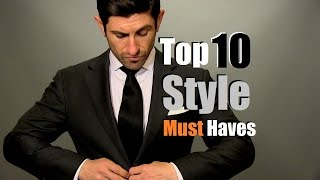 Top 10 Men's Style Must Haves | Men's Style Staples
