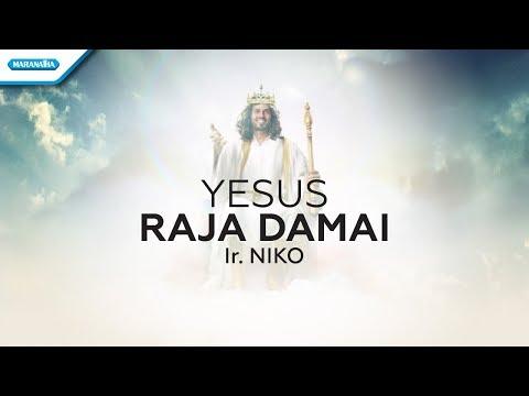 Ir. Niko Njotorahardjo - Yesus Raja Damai (Official Video Lyric)