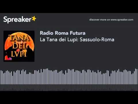 La Tana dei Lupi: Sassuolo-Roma (part 5 di 7)
