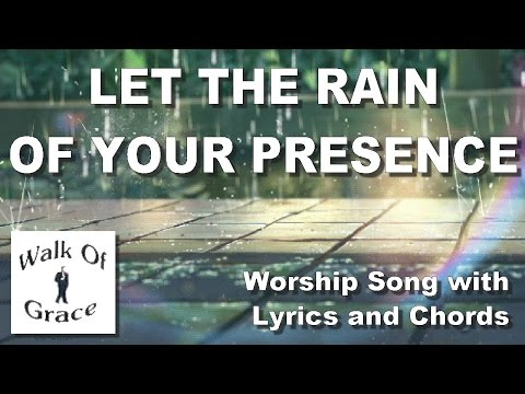 Let The Rain of Your Presence - Worship song with Lyrics and Chords