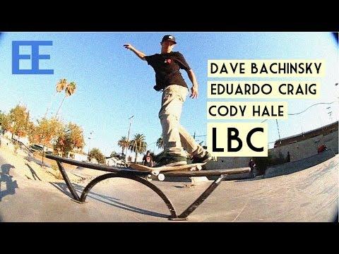 LBC Skatepark with Dave Bachinsky , Eduardo Craig , Cody Hale and more!