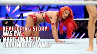 DEVELOPING STORY: Was Eva Marie Unjustly Suspended By WWE?