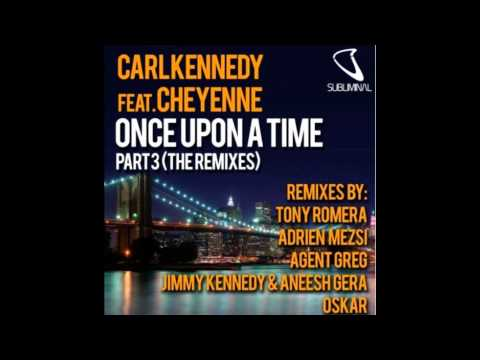 ONCE UPON A TIME (Jimmy Kennedy & Aneesh Gera remix) - Carl Kennedy  SUBLIMINAL RECORDS