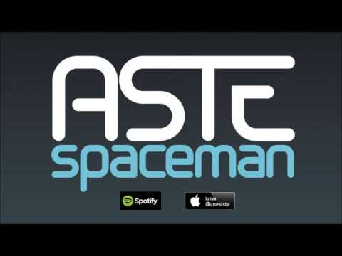 Aste - Spaceman (audio)