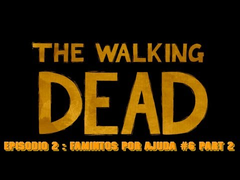 The Walking Dead Eps 2 : Famintos Por Ajuda #6 Part2