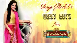 Sri Rama Rajyam - Shreya Ghoshal Telugu Songs - Juke Box - Sri Rama Rajyam Movie Songs