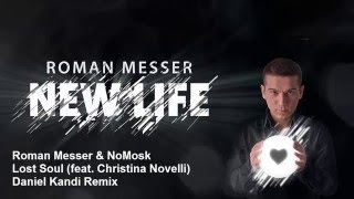 Roman Messer & NoMosk feat. Christina Novelli - Lost Soul (Daniel Kandi Extended Remix)