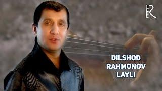 Dilshod Rahmonov - Layli | Дилшод Рахмонов - Лайли
