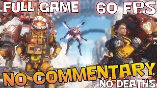 TITANFALL 2 - Full Game Walkthrough 【NO Commentary】【No Deaths】