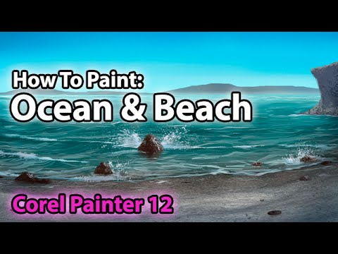How To Paint An Ocean & Beach (Corel Painter Tutorial)