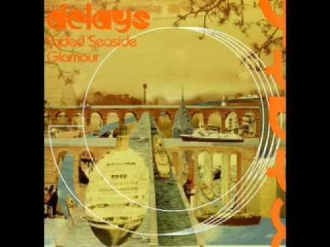 Delays - You Wear The Sun