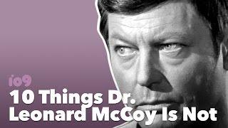 10 Things Dr. Leonard McCoy Is Not