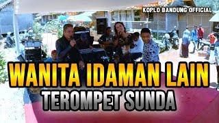 Download lagu Wanita Idaman Lain Terompet Sunda Cover Yanti