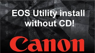 download lagu How To Install Eos Utility Out Cd gratis