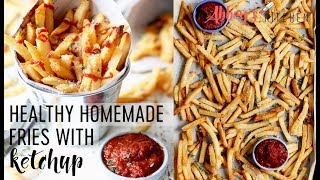 Healthy Homemade Baked Fries with No Sugar Added Ketchup