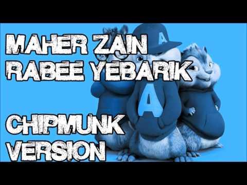 Download Maher Zain  Rabbee Yebarik Chipmunk Version