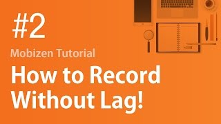 Mobizen Tutorial #2. How to Record Without Lag!