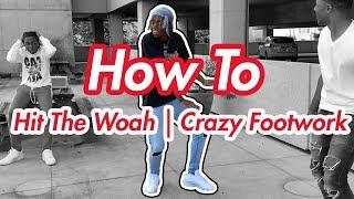How to Hit the Woah | Crazy Footwork | Karaoke Shuffle (Official Dance Tutorial)