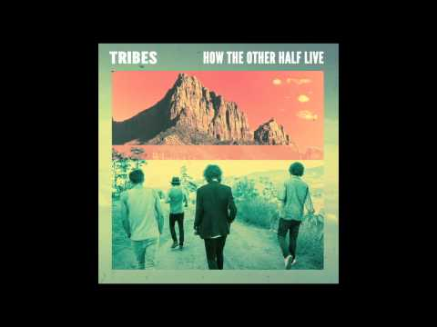 Tribes - How The Other Half Live (Official Audio)