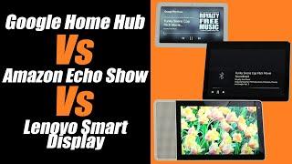 Google Home Hub Vs Amazon Echo Show Vs Lenovo Smart Display