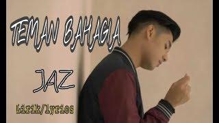 Download Lagu TEMAN BAHAGIA-JAZ (LIRIK/LYRICS) Gratis STAFABAND