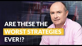 The WORST Forex Trading Strategies?!