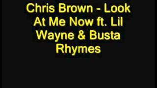 Look At Me Now - Chris Brown Ft. Busta Rymes And Lil