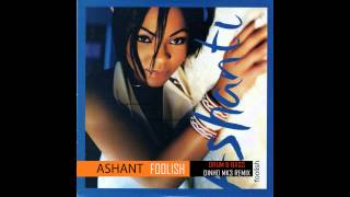 download lagu Ashanti - Foolish Dinho Mk3 Remix gratis